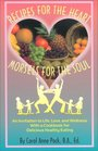 Recipes for the Heart Morsels for the Soul: An Invitation to Life, Love, and Wellness with a Cookbook for Delicious Heathy Eating