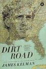 Dirt Road A Novel