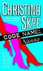 Code Name: Nanny (Code Name, Bk 1)