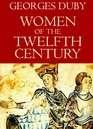 Women of the Twelfth Century, Volume 1 : Eleanor of Aquitaine and Six Others