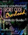 Secret Code Overload Strategy Guide