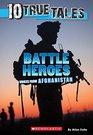 10 True Tales Battle Heroes