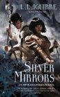Silver Mirrors (Apparatus Infernum, Bk 2)