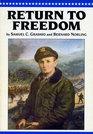 Return to Freedom: The War Memoirs of Colonel Samuel C. Grashio U.S.A.F.