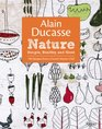 Alain Ducasse Nature Simple Healthy and Good