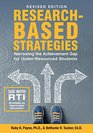 Revised Edition-Research Based Strategies Narrowing the Achievement Gap for Under Resourced Students