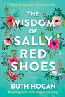The Wisdom of Sally Red Shoes The new novel from the author of The Keeper of Lost Things