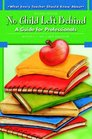 What Every Teacher Should Know About No Child Left Behind A Guide for Professionals