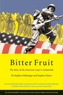 Bitter Fruit The Story of the American Coup in Guatemala Revised and Expanded