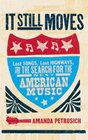 It Still Moves Lost Songs Lost Highways and the Search for the Next American Music