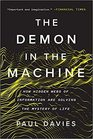 The Demon in the Machine How Hidden Webs of Information Are Solving the Mystery of Life