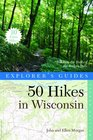 Explorer's Guide 50 Hikes in Wisconsin Trekking the Trails of the Badger State
