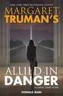 Margaret Truman's Allied in Danger A Capital Crimes Novel