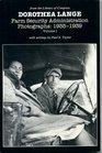 Dorothea Lange: Farm Security Administration Photographs, 1935-1939 (Dorothea Lange)
