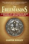 The Freemasons A History of the World's Most Powerful Secret Society