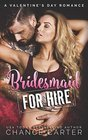 Bridesmaid for Hire A Valentine's Day Romance