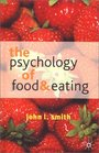 The Psychology of Food and Eating A Fresh Approach to Theory and Method