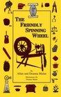 The Friendly Spinning Wheel (Michigan Pioneer Farmer Series Vol. 1)