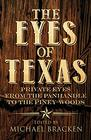 The Eyes of Texas Private Eyes from the Panhandle to the Piney Woods