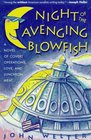 Night of the Avenging Blowfish : A Novel of Covert Operations, Love, and Luncheon Meat