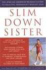 Slim Down Sister The African-American Woman's Guide to Healthy Permanent Weight Loss