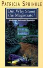 But Why Shoot the Magistrate? (Thoroughly Southern Mystery, Bk 2) (Large Print)