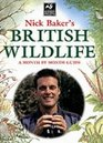 Nick Baker's British Wildlife A Month by Month Guide
