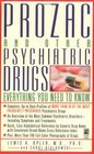 Prozac and Other Psychiatric Drugs: Everything You Need to Know