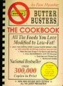 Butter Busters, The Cookbook: All the Foods You Love Modified to Low-Fat!