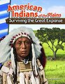 American Indians of the Plains Surviving the Great Expanse
