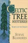 Celtic Tree Mysteries: Practical Druid Magic and Divination (Llewellyn's Celtic Wisdom Series)