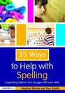 33 Ways to Help with Spelling Supporting Children who Struggle with Basic Skills