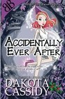 Accidentally Ever After (Accidentals, Bk 11)