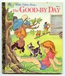 The Good-By Day (LIttle Golden Book)