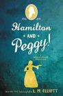 Hamilton and Peggy A Revolutionary Friendship