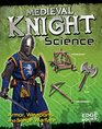 Medieval Knight Science Armor Weapons and Siege Warfare