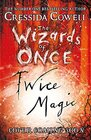 The Wizards of Once Twice Magic Book 2