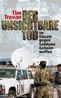 Der unsichtbare Tod Im Einsatz gegen Saddams Geheimwaffen