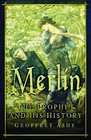 Merlin The Prophet and His History