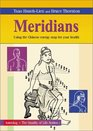 Meridians: Using the Chinese Energy Map for Your Health (Quality of Life Series)