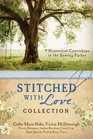 The Stitched with Love Romance Collection 9 Historical Courtships of Lives Pieced Together with Seamless Love
