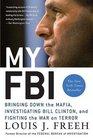 My FBI: Bringing Down the Mafia, Investigating Bill Clinton, and Fighting the War on Terror