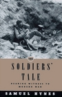 The Soldiers' Tale  Bearing Witness to Modern War