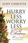Hurry Less Worry Less at Christmas Having the Holiday Season You Long For