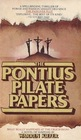 THE PONTIUS PILATE PAPERS
