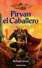 Pirvan el caballero / Knights of the Sword La Historia De Sir Pirvan Wayward / the Story of Sir Pirvan Wayward