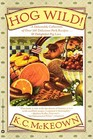 Hog Wild! A Delectable Collection of Over 100 Delicious Pork Recipes ... and Delightful Pig Lore