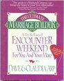 The Ultimate Marriage Builder A Do-It-Yourself Encounter Weekend for You and Your Mate