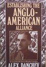 Establishing the Anglo-American Alliance The Second World War Diaries of Brigadier Vivian Dykes
