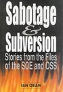 Sabotage  Subversion Stories from the Files of the Soe and Oss